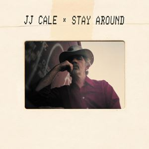 J.J. Cale Stay Around Album