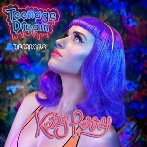 Katy Perry Teenage Dream (Remix) Album