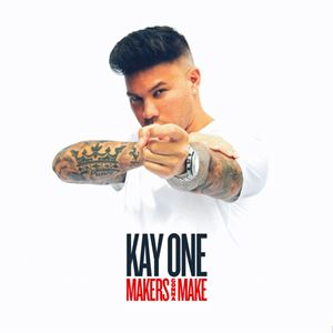 Kay One Makers Gonna Make Album