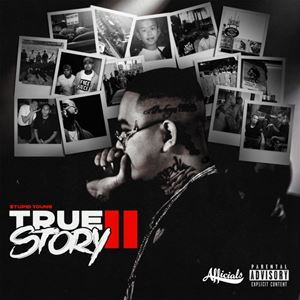 $tupid Young True Story II Album