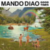 Mando Diao Good Times Album