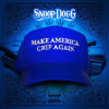 Snoop Dogg Make America Crip Again Album