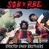 SOB x RBE Strictly Only Brothers Album