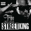 Trae Tha Truth Street King Album