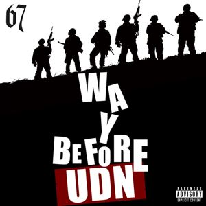 67 Way Before UDN Lyrics