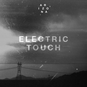 A R I Z O N A Electric Touch Lyrics