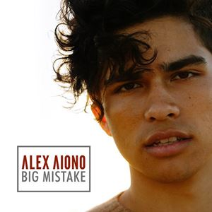 Alex Aiono Big Mistake Songtext