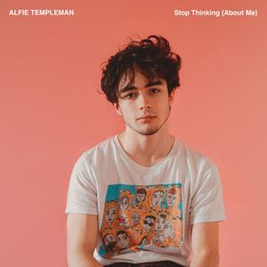 Alfie Templeman Stop Thinking (About Me) Lyrics