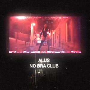 Alus No Bra Club Songtext