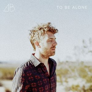 Andrew Belle To Be Alone Lyrics