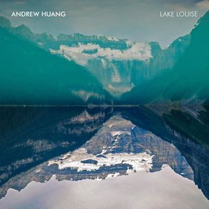 Andrew Huang Lake Louise Lyrics