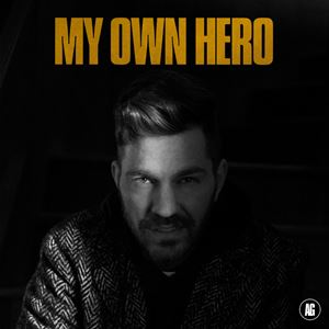 Andy Grammer My Own Hero Lyrics