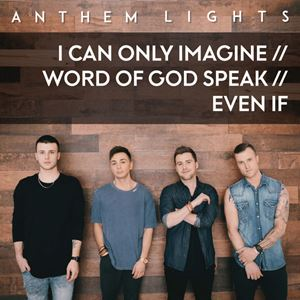 I Can Only Imagine Word Of God Speak Even If Lyrics By Anthem