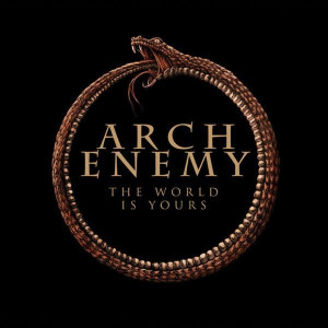 Arch Enemy The World Is Yours Songtext