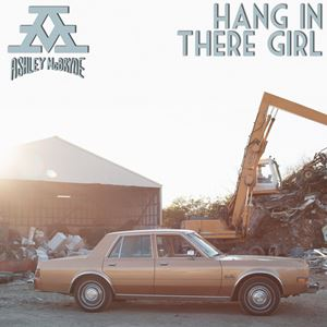 Ashley McBryde Hang In There Girl Lyrics