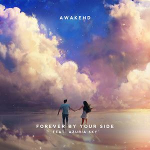 AWAKEND Forever by Your Side Lyrics