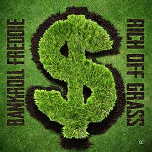 Bankroll Freddie Rich Off Grass Lyrics