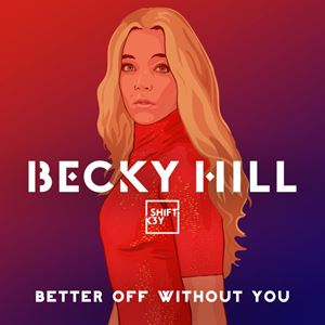 Becky Hill Better Off without You Lyrics