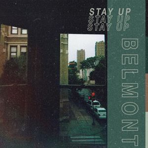 Belmont Stay Up Lyrics
