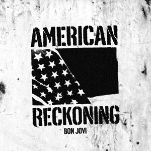 Bon Jovi American Reckoning Lyrics