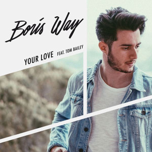 Boris Way Your Love Lyrics