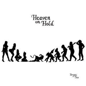 Bryce Fox Heaven on Hold Songtext