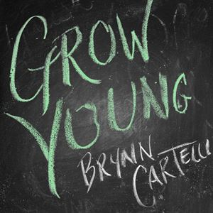 Brynn Cartelli Grow Young Lyrics