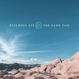 Building 429 The Same God Lyrics