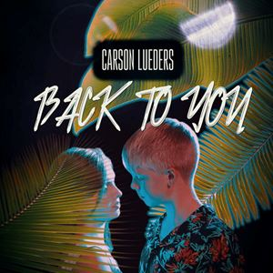Carson Lueders Back to You Lyrics