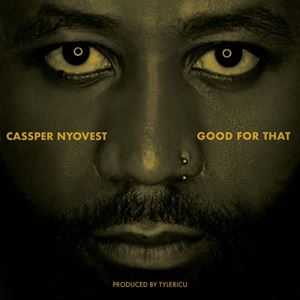Cassper Nyovest Good For That Lyrics