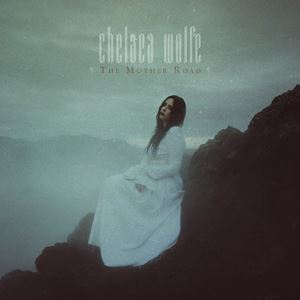 Chelsea Wolfe The Mother Road Lyrics