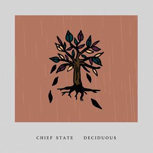 Chief State Deciduous Songtext