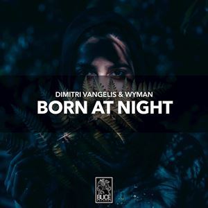 Dimitri Vangelis & Wyman Born At Night Lyrics