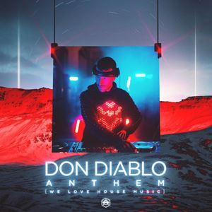 Don Diablo Anthem (We Love House Music) Lyrics