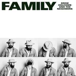 Drew Holcomb And The Neighbors Family Lyrics