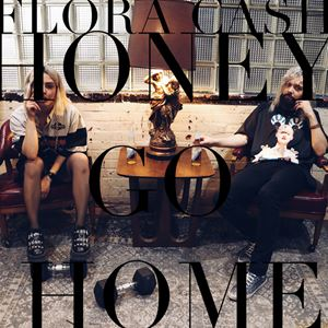 Flora Cash Honey Go Home Lyrics