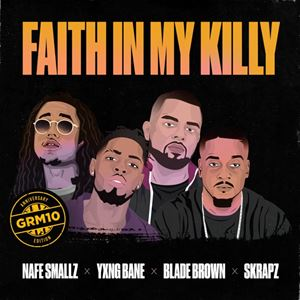 GRM Daily Faith In My Killy Lyrics