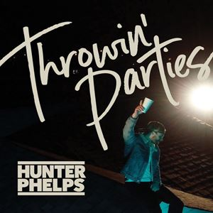 Hunter Phelps Throwin' Parties Songtext