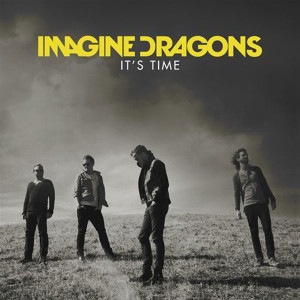 Imagine Dragons It's Time Songtext