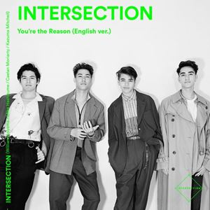 INTERSECTION You're the Reason (English Version) Lyrics