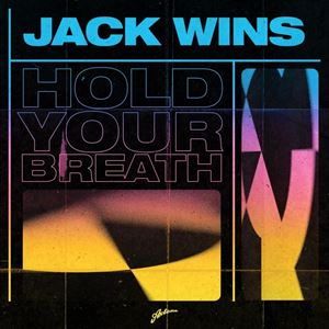 Jack Wins Hold Your Breath Songtext