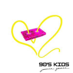 Jamie Grace 90's Kids Lyrics