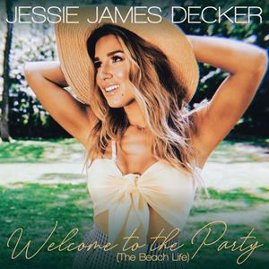 Jessie James Decker Welcome to the Party (The Beach Life) Songtext