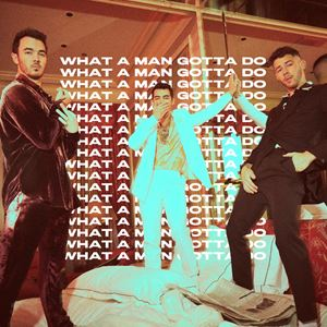 Jonas Brothers What A Man Gotta Do Songtext