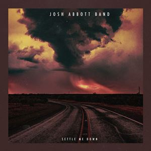 Josh Abbott Band Settle Me Down Songtext