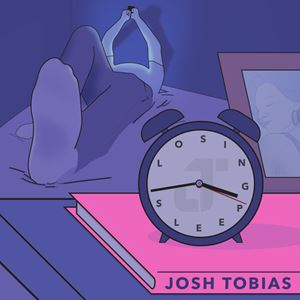 Josh Tobias Losing Sleep Songtext