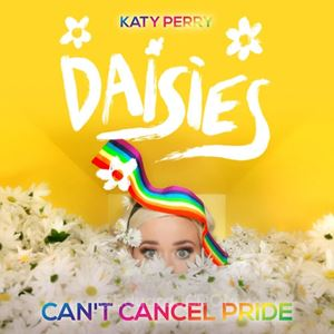 Katy Perry Daisies (Can't Cancel Pride) Songtext