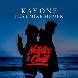 Kay One Netflix & Chill Songtext