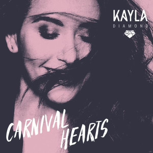 Kayla Diamond Carnival Hearts Lyrics