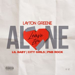 Layton Greene Leave Em Alone Lyrics